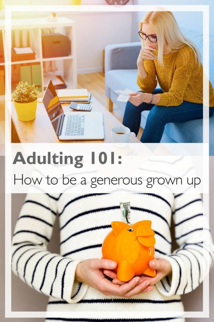 Adulting 101: How to be a generous grown up | Budgeting advice | Giving cheerfully