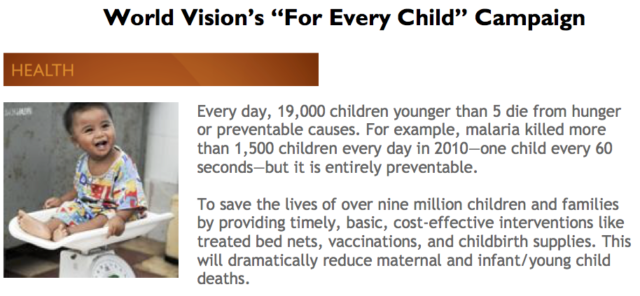 To save the lives of over nine million children and families by providing timely, basic, cost-effective interventions like treated bed nets, vaccinations, and childbirth supplies will dramatically reduce maternal and infant/young child deaths. PHOTO: World Vision