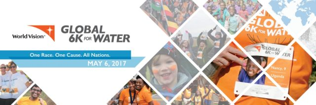 Run or walk the Global 6k for clean water. May 6, 2017. ©World Vision